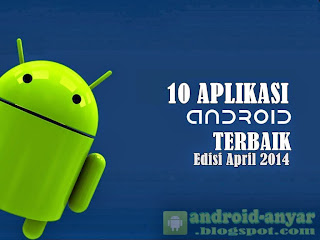 Free download 10 aplikasi Android gratis terbaik bulan April 2014 gratis .APK