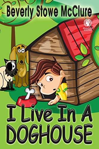 I Live in a Doghouse by Beverly Stowe McClure