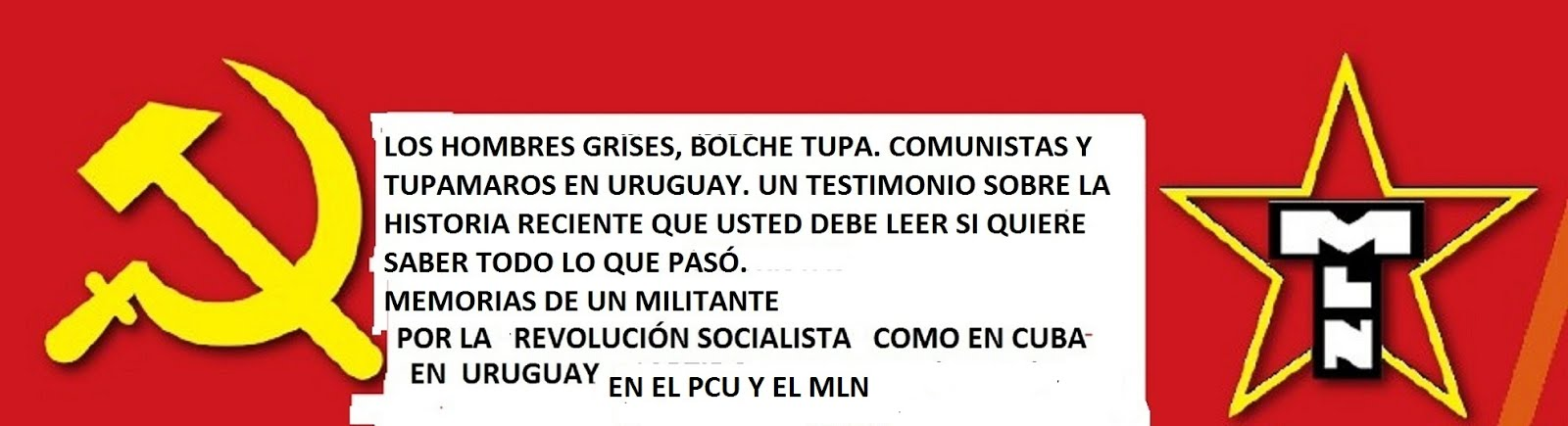 LOS HOMBRES GRISES (BOLCHE TUPA )  : COMUNISTAS Y TUPAMAROS EN URUGUAY