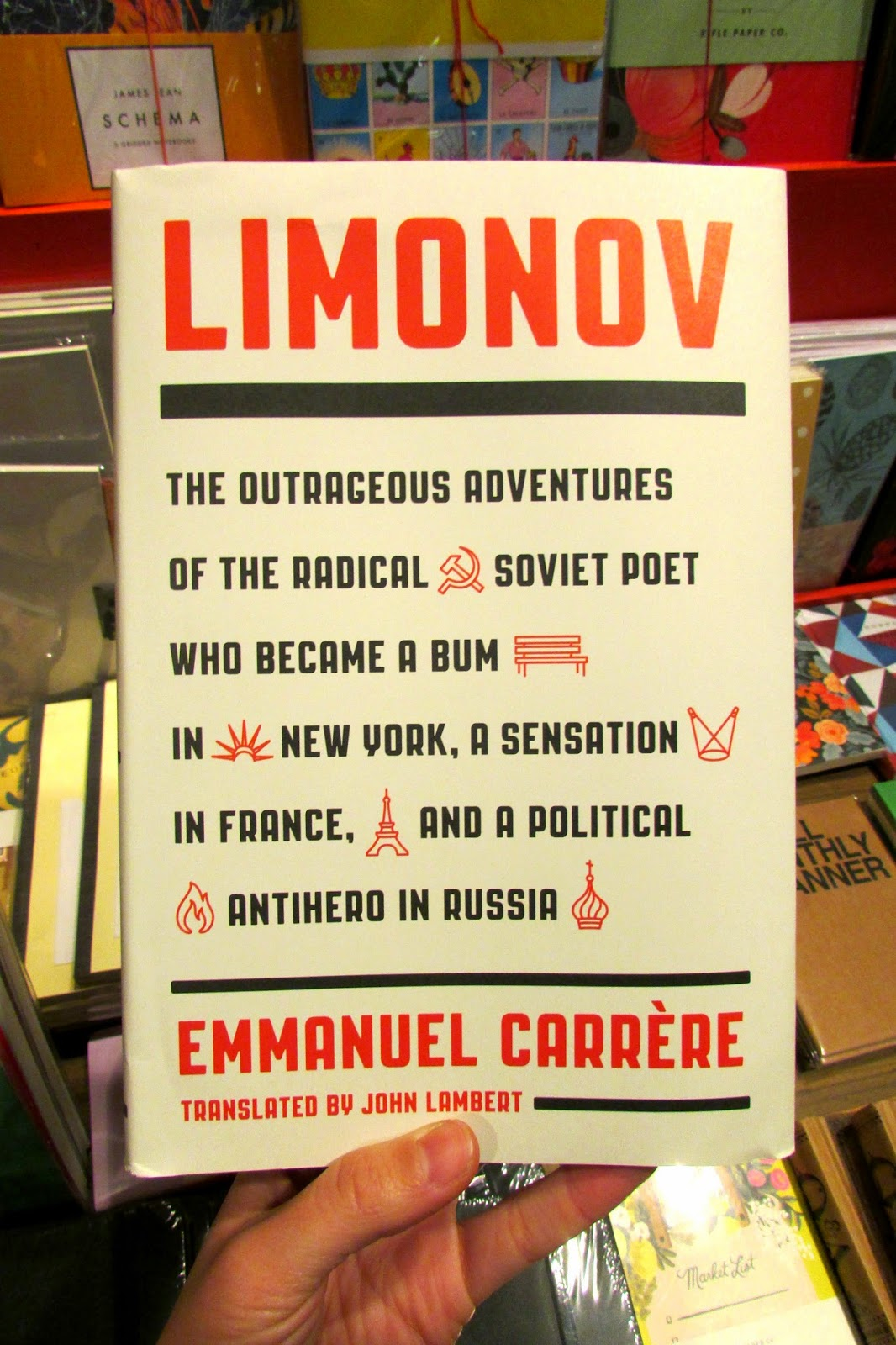 Limonov: The Outrageous Adventures Of The Radical Soviet Poet Who Became A  Bum In New York, A Sensation In France, And A Political Antihero In Russia  Is A