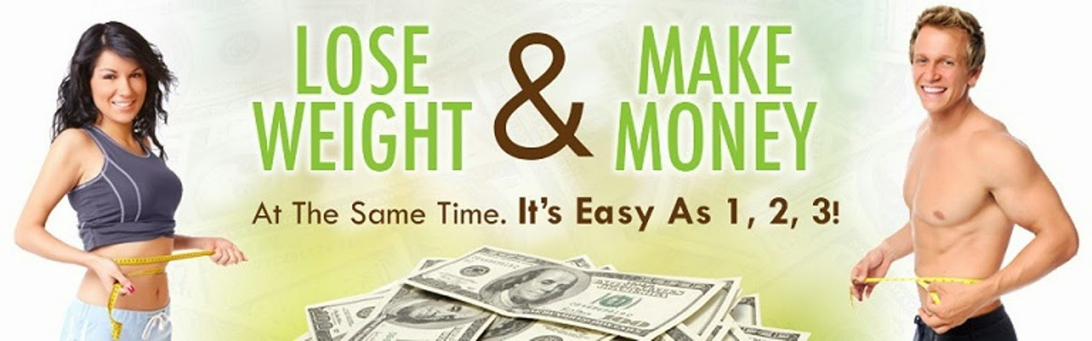 LOSE WEIGHT & MAKE MONEY
