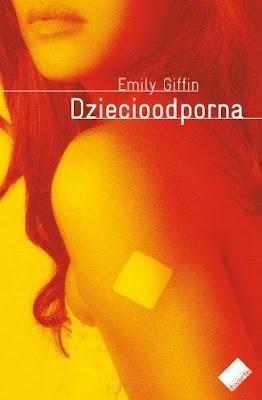 """Emily  Giffin – """"Dziecioodporna"""""""