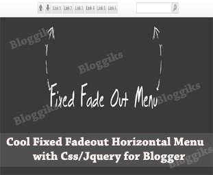Cool Fixed Fadeout Horizontal Menu with Css/Jquery for Blogger