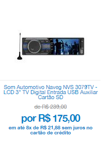 "SOM AUTOMOTIVO NAVEG NVS 3079TV - LCD 3"" TV DIGITAL ENTRADA USB AUXILIAR CARTÃO SD"