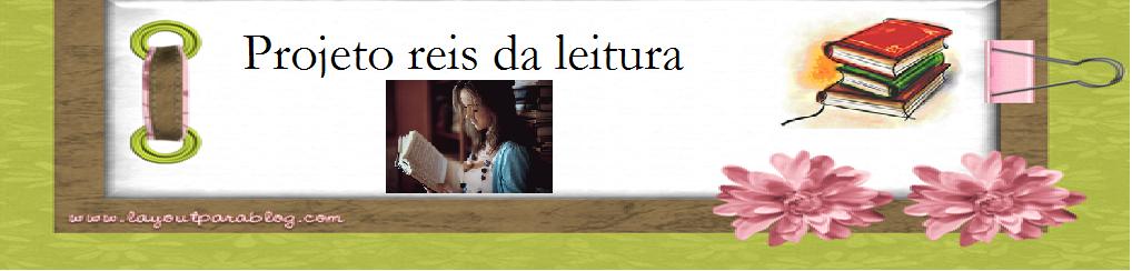 projeto reis da leitura