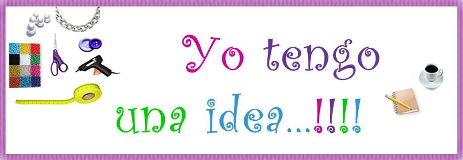 Tengo una idea!!!