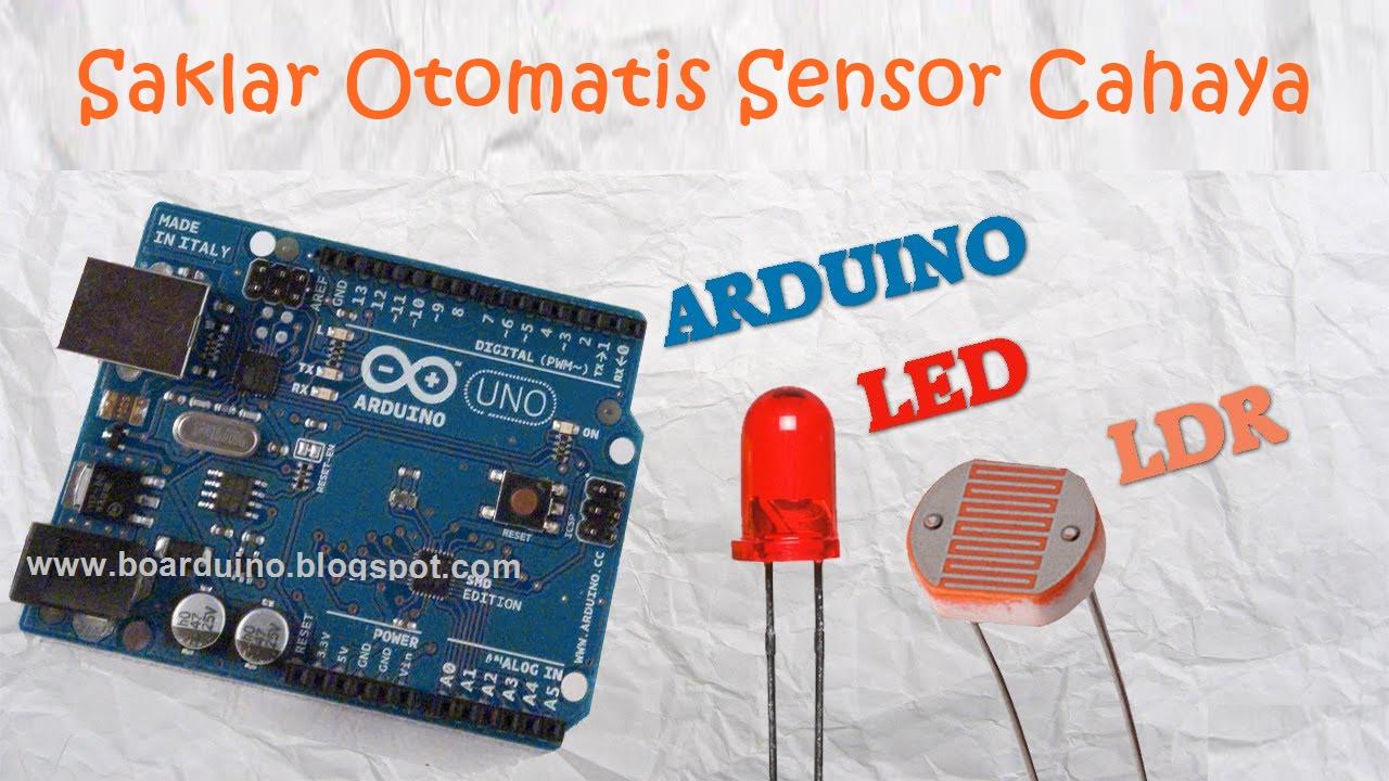 Saklar lampu otomatis dengan sensor cahaya ldr boarduino