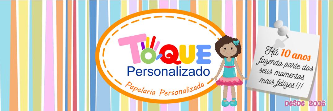 Toque Personalizado - Papelaria Personalizada