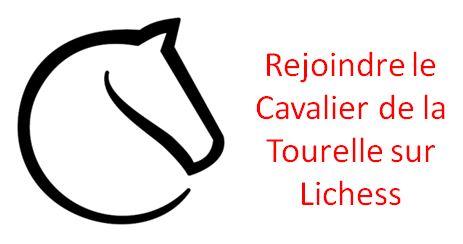 Rejoignez le Cavalier de la Tourelle sur Lichess