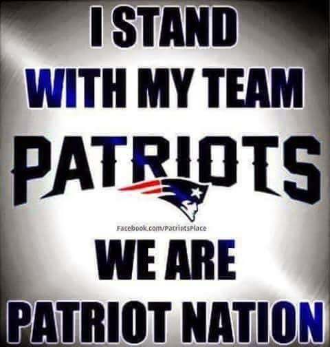 I stand With my team Patriots we are Patriot nation