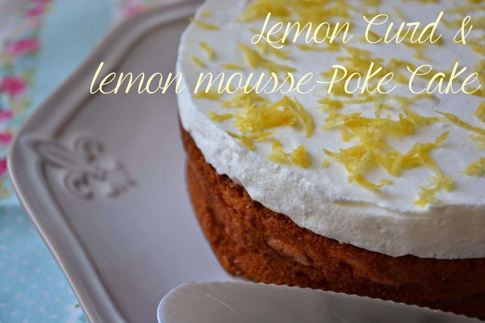 Lemon Curd & lemon mousse Poke Cake - Las cosas de mi cocina