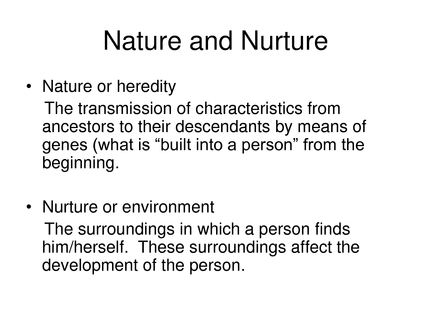 an essay on nature vs nurture Is a child's development influenced by genetics or could the majority of influence be found in the child's environment the nature vs nurture debate has been at the forefront of psychology for many decades the purpose of this essay is to try and answer this question using the case study of genie.