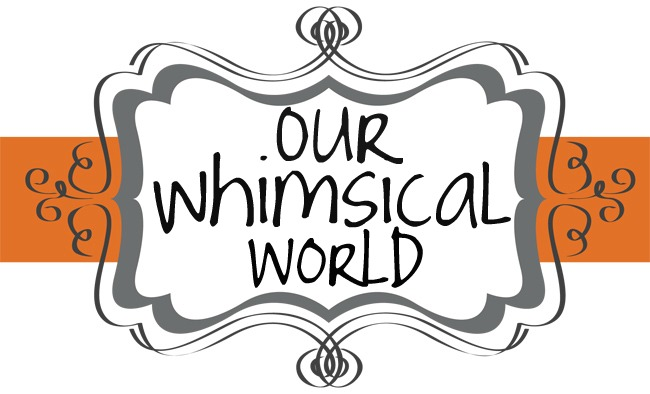 Our Whimsical World