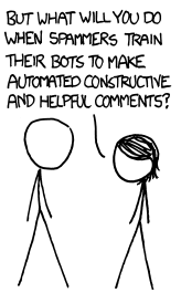 "Image: one stick figure asks another, ""But what will you do when spammers train their bots to make automated constructive and helpful comments?"