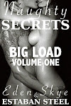 Naughty Secrets: Big Load, Volume 1