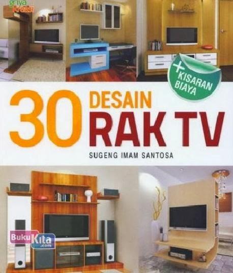 http://www.bukukita.com/Hobi-dan-Usaha/Keterampilan-&-Desain/121929-30-Desain-Rak-TV.html