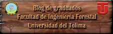 Visite el Blog de Graduados de la Facultad de Ingeniería Forestal de la Universidad del Tolima