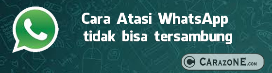 Cara Atasi WhatsApp tidak bisa tersambung
