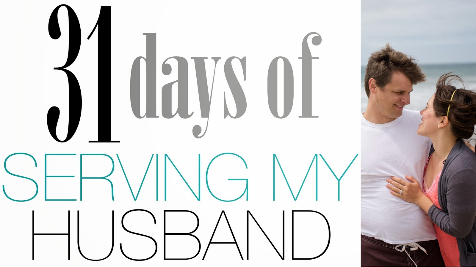 I Love My Husband Quotes Domestic Fashionista 31 Days Of Serving My Husband