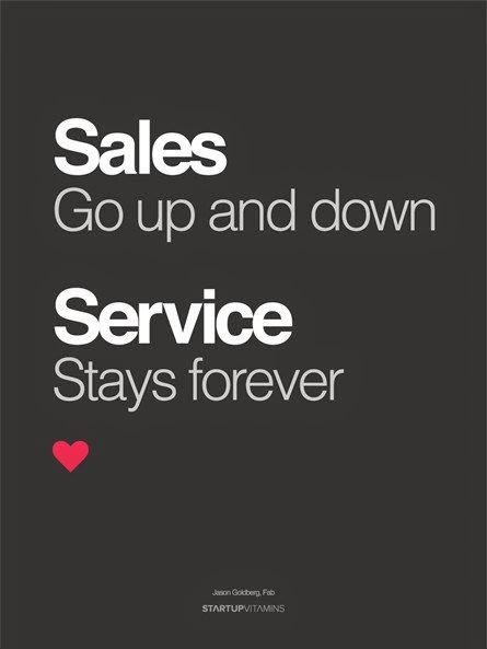 Sales go up and down. Service stays forever.