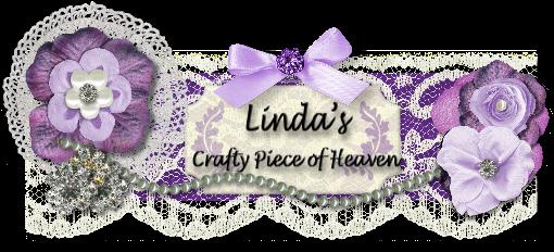 Linda's Crafty Piece of Heaven