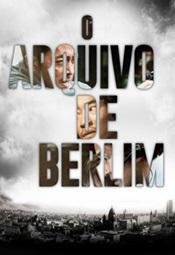 O Arquivo de Berlim Torrent 2014