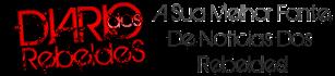 Diário dos Rebeldes - A Sua Melhor Fonte de Noticias!