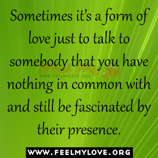 Sometimes it's a form of love just to talk