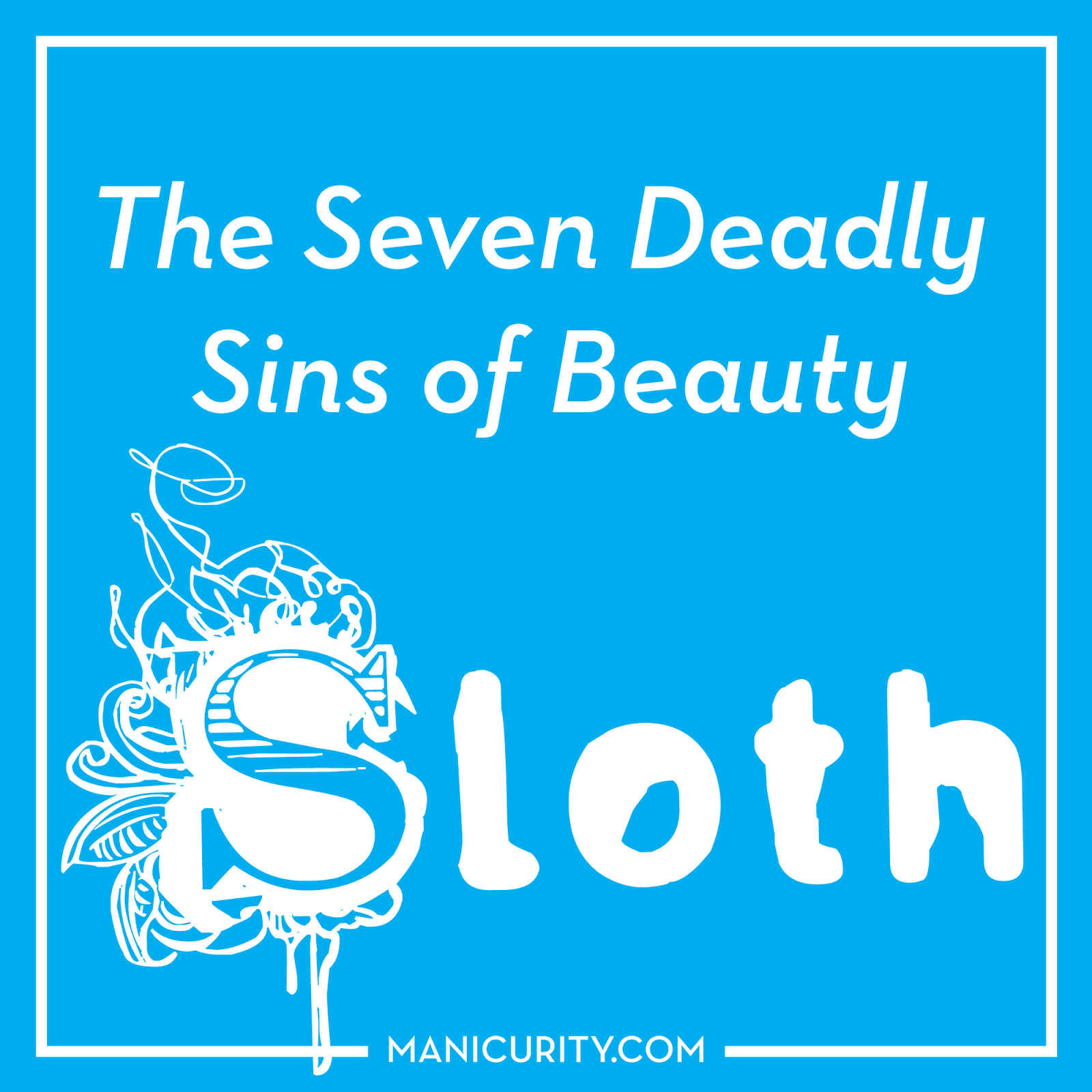 The Seven Deadly Sins of Beauty: Sloth - what product are you too lazy to apply? what nail art technique are you too lazy to do? | Manicurity.com