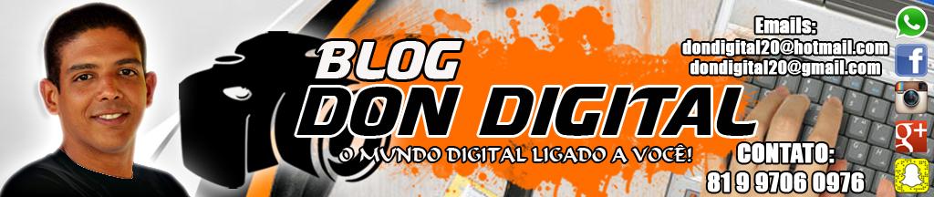 BLOG DO DON DIGITAL - O MUNDO DIGITAL LIGADO A VOCÊ!