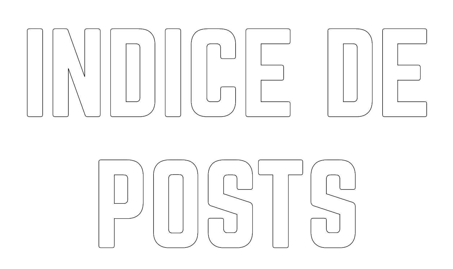 INDICE DE POSTS