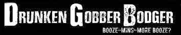 Drunken Gobber Bodger