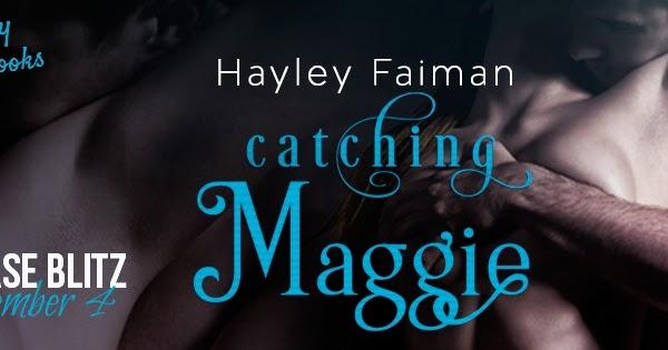 Renee Entress u0026#39;s Blog  [Release Blitz  u0026 Giveaway] Catching Maggie by Hayley Faiman