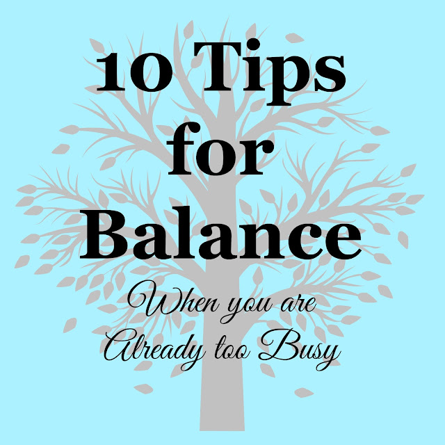 10 tips for balancing a busy life, how to remove stress from your life, tips to reduce stress