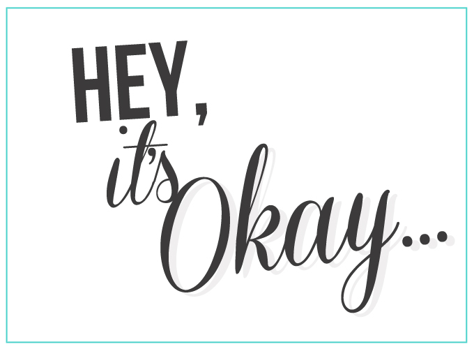 Hey, It's Okay...
