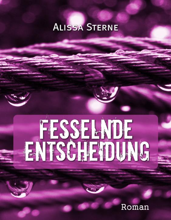 http://www.amazon.de/Fesselnde-Entscheidung-Alissa-Sterne-ebook/dp/B00IZ5CBYK/ref=sr_1_1?ie=UTF8&qid=1423665813&sr=8-1&keywords=Alissa+Sterne