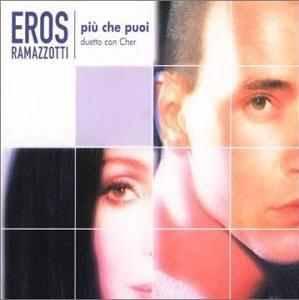 'Più che puoi' by Eroz Ramazzotti and Cher'