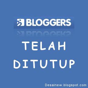 Blogger.com telah ditutup karena masalah pendanaan