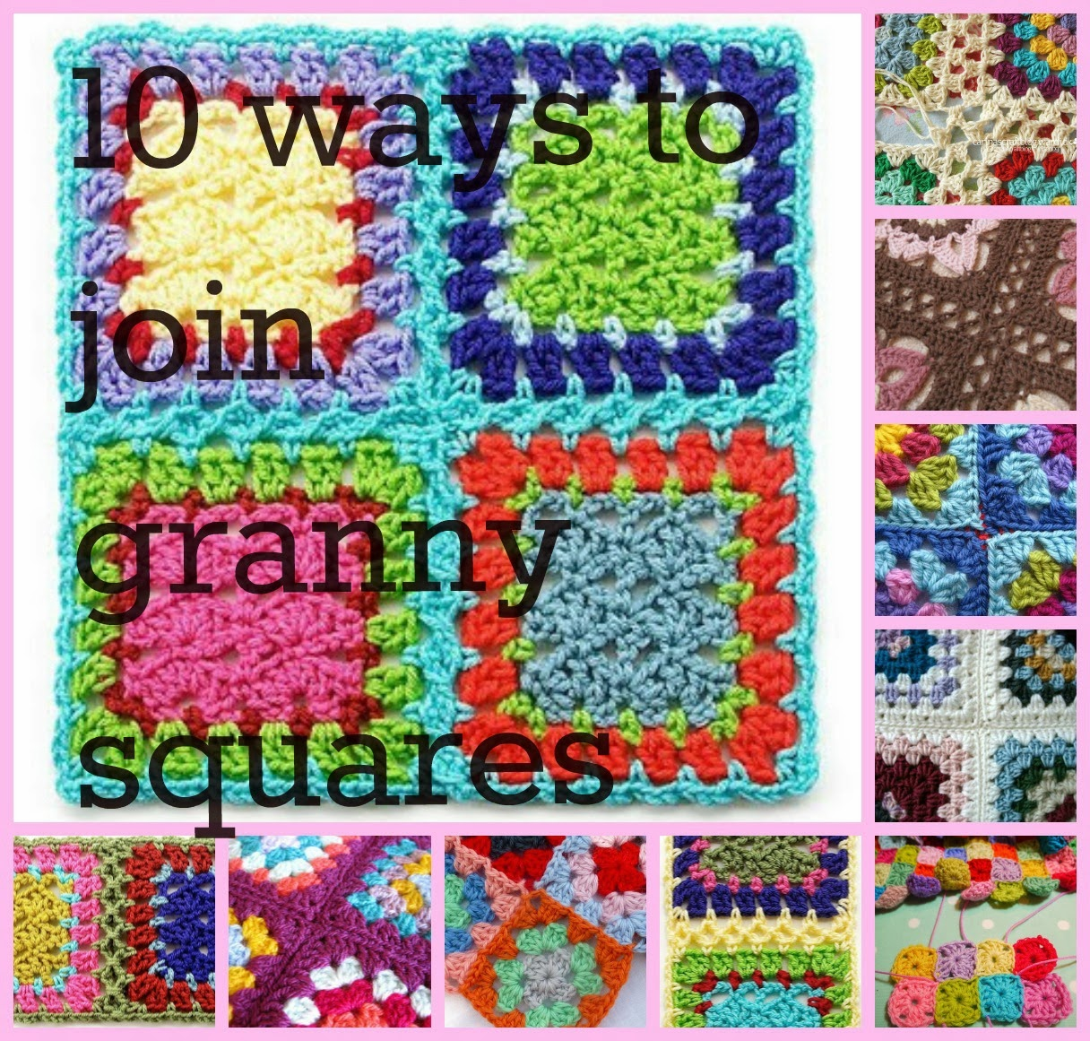 http://www.knotyournanascrochet.com/2013/04/10-different-ways-to-join-granny-squares.html
