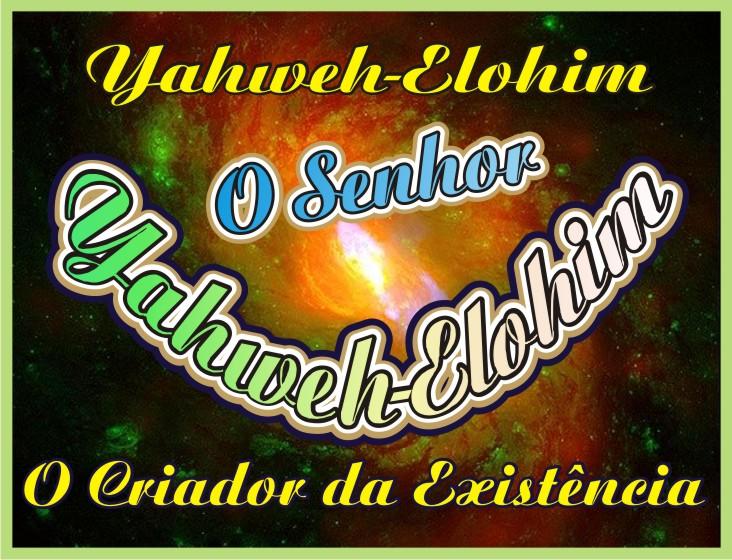 Yahweh-Elohim O Senhor Deus O Criador da Existência