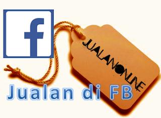 Cara Jualan di Facebook Agar Laku