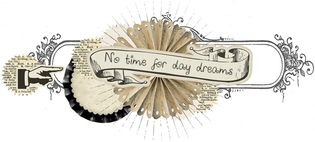 No time for day dreams