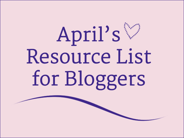April Blogger Resources