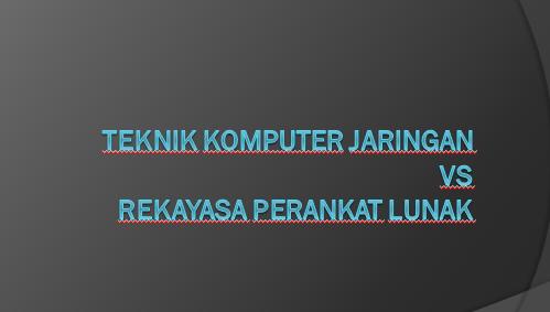 Inilah perbedaan TKJ dengan RPL