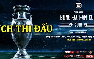 Lịch thi đấu BÓNG ĐÁ FAN CUP 2016