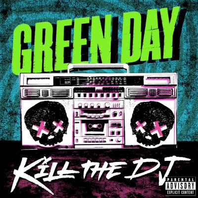 Green Day - Kill The DJ Lyrics