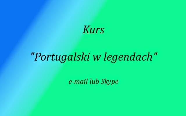Kurs portugalskiego w oparciu o legendy