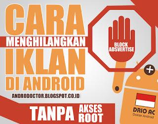 Cara Menghilangkan Iklan pada Android tanpa Root - Drio AC, Dokter Android
