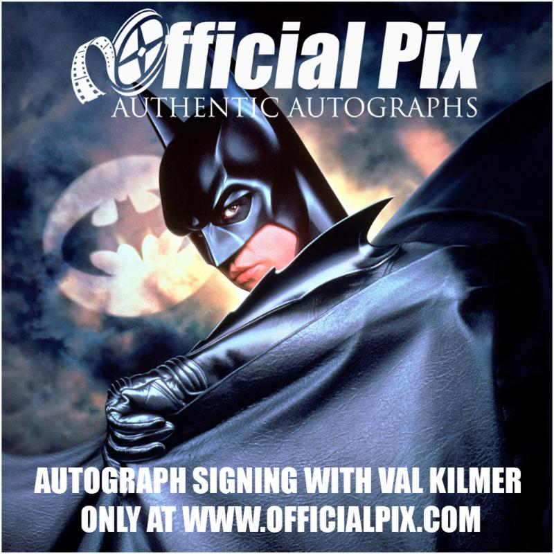 Official Pix signing with Val Kilmer! Deadline March 26