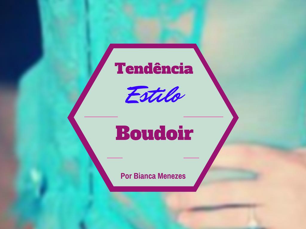 Emprestando linhas: Tendência Boudoir: Como usar e abusar em 2015 por Bianca Menezes